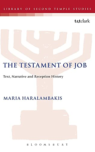 9780567575586: The Testament of Job: Text, Narrative and Reception History (The Library of Second Temple Studies)