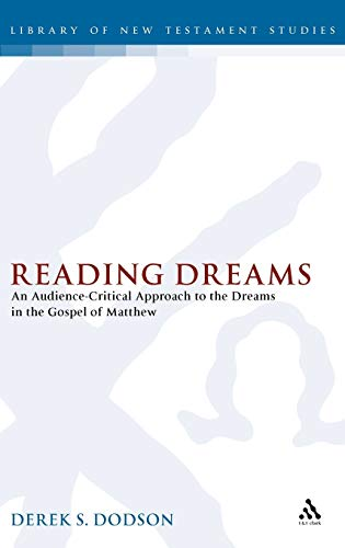 9780567577702: Reading Dreams: An Audience-Critical Approach to the Dreams in the Gospel of Matthew (The Library of New Testament Studies)