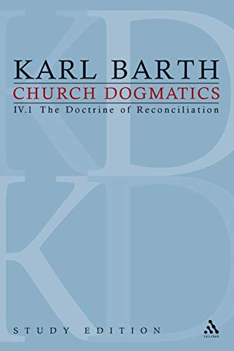 Church Dogmatics, Vol. 4.1, Sections 57-59: The Doctrine of Reconciliation, Study Edition 21: Barth...