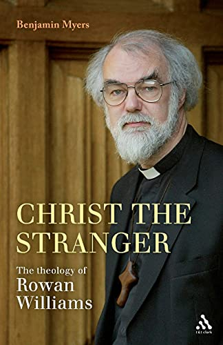 9780567599711: Christ the Stranger: The Theology of Rowan Williams