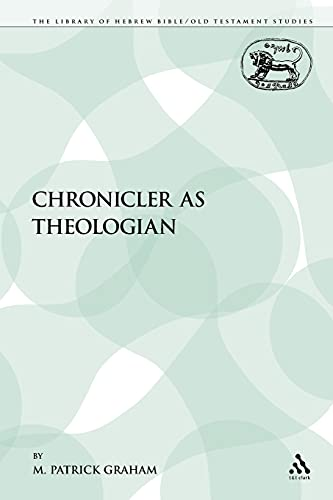 9780567601421: The Chronicler as Theologian (The Library of Hebrew Bible/Old Testament Studies)