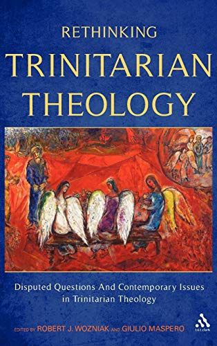 9780567603814: Rethinking Trinitarian Theology: Disputed Questions and Contemporary Issues in Trinitarian Theology