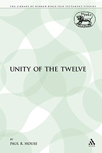 9780567606426: The Unity of the Twelve (The Library of Hebrew Bible/Old Testament Studies)