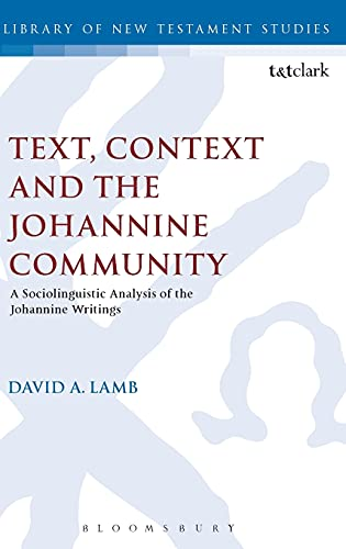 9780567609564: Text, Context and the Johannine Community: A Sociolinguistic Analysis of the Johannine Writings
