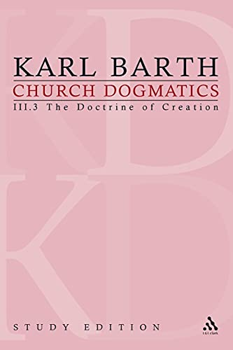 9780567613325: Church Dogmatics, Vol. 3.3, Sections 50-51: The Doctrine of Creation, Study Edition 18