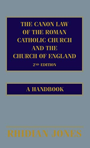 The Canon Law of the Roman Catholic Church and the Church of England: A Handbook (Hardback): ...