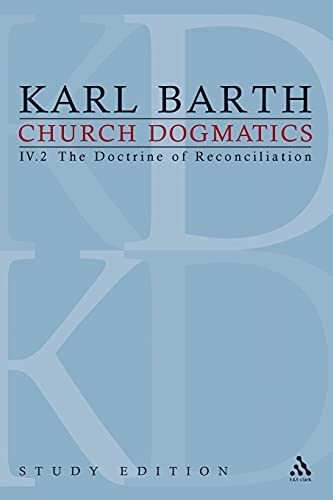 9780567627216: Church Dogmatics, Vol. 4.2, Sections 65-66: The Doctrine of Reconciliation, Study Edition 25