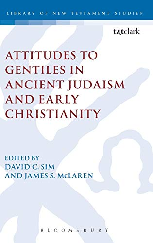 9780567637666: Attitudes to Gentiles in Ancient Judaism and Early Christianity (The Library of New Testament Studies)