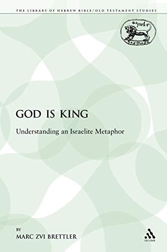 9780567640819: God is King: Understanding an Israelite Metaphor (The Library of Hebrew Bible/Old Testament Studies)