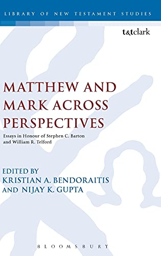 9780567655905: Matthew and Mark Across Perspectives: Essays in Honour of Stephen C. Barton and William R. Telford (The Library of New Testament Studies)