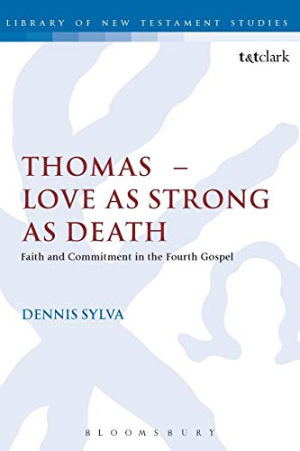 9780567657091: Thomas - Love as Strong as Death: Faith and Commitment in the Fourth Gospel (The Library of New Testament Studies)