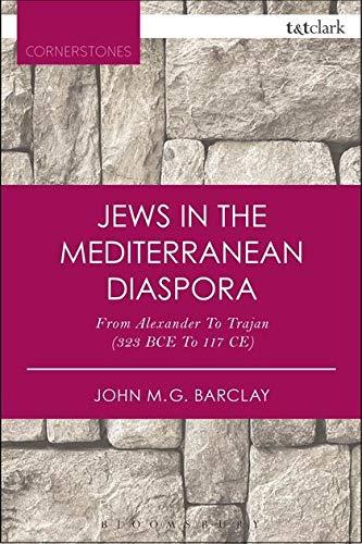 9780567657824: Jews in the Mediterranean Diaspora: From Alexander to Trajan (323 BCE to 117 CE) (T&T Clark Cornerstones)