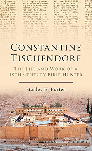 9780567658012: Constantine Tischendorf: The Life and Work of a 19th Century Bible Hunter