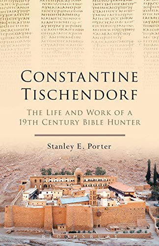 9780567658029: Constantine Tischendorf: The Life and Work of a 19th Century Bible Hunter