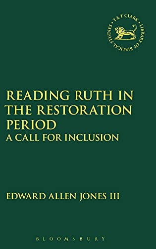9780567658449: Reading Ruth in the Restoration Period: A Call for Inclusion (The Library of Hebrew Bible/Old Testament Studies)