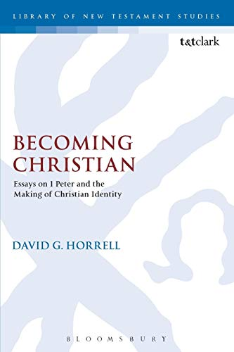 9780567661463: Becoming Christian: Essays on 1 Peter and the Making of Christian Identity
