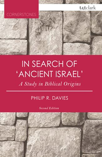 9780567662972: In Search of 'Ancient Israel': A Study in Biblical Origins (T&T Clark Cornerstones)