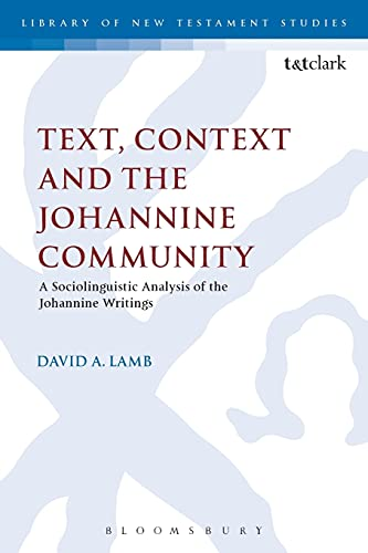 9780567665102: Text, Context and the Johannine Community