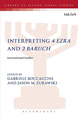 9780567665287: Interpreting 4 Ezra and 2 Baruch: International Studies (The Library of Second Temple Studies)