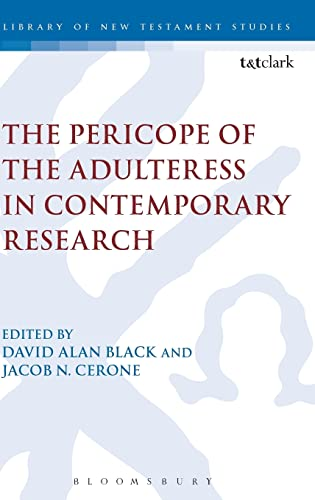 The Pericope of the Adulteress in Contemporary Research (The Library of New Testament Studies): ...