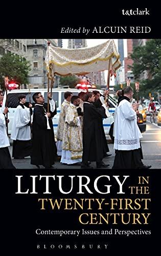 9780567668080: Liturgy in the Twenty-First Century