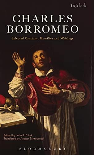 Charles Borromeo: Selected Orations, Homilies and Writings: Charles Borromeo