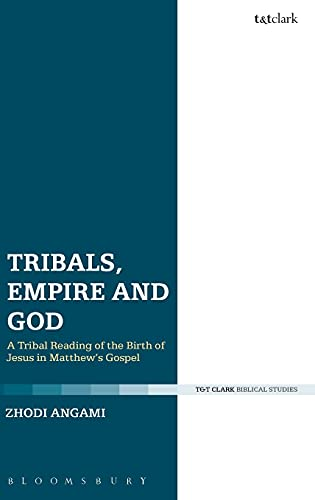 9780567671318: Tribals, Empire and God: A Tribal Reading of the Birth of Jesus in Matthew's Gospel