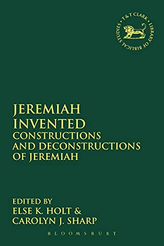 9780567671806: Jeremiah Invented: Constructions and Deconstructions of Jeremiah (The Library of Hebrew Bible/Old Testament Studies)