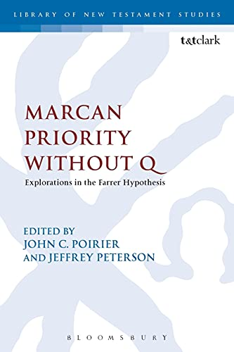 9780567671967: Marcan Priority Without Q: Explorations in the Farrer Hypothesis