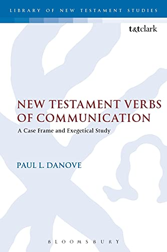 9780567671974: New Testament Verbs of Communication: A Case Frame and Exegetical Study (The Library of New Testament Studies)