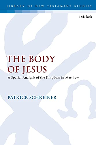 9780567685896: The Body of Jesus: A Spatial Analysis of the Kingdom in Matthew