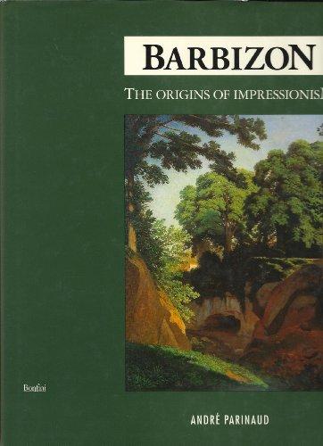 Barbizon: Origins of Impressionism (0568002407) by Parinaud, Andre