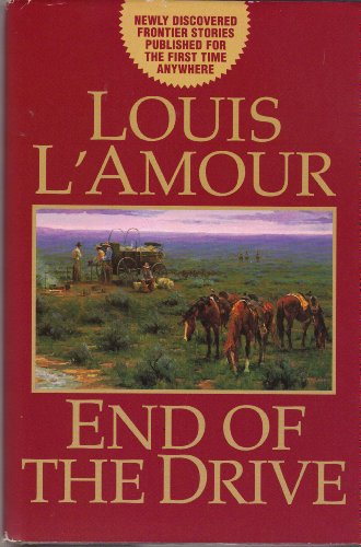 End of the Drive: Louis L'Amour