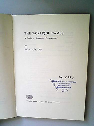 9780569084574: World of Names: Study in Hungarian Onomatology