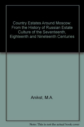9780569086158: Country Estates Around Moscow: From the History of Russian Estate Culture of the Seventeenth, Eighteenth and Nineteenth Centuries (Russian, French and German Edition)
