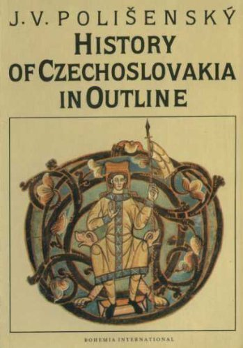 History Of Czechoslovakia In Outline: J. V. Polisensky