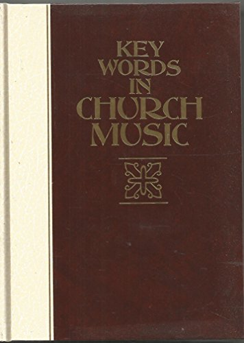 Key words in church music: Definition essays on concepts, practices, and movements of thought in ...