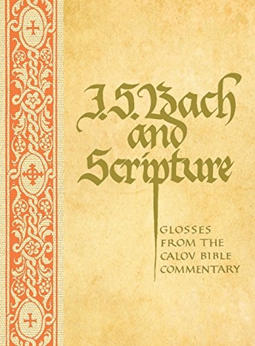 J.S. Bach and Scripture: Glosses from the Calov Bible Commentary