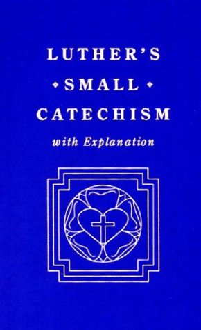 9780570015352: Luther's Small Catechism With Explanation