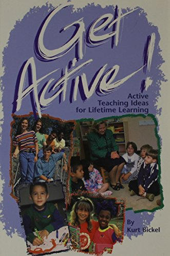 Get Active! : Active Teaching Ideas for Lifetime Learning