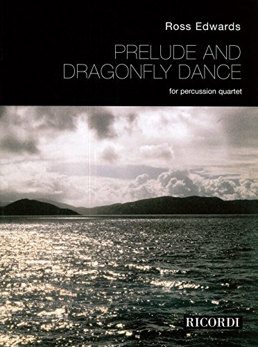 Prelude And Dragonfly Dance: Ross Edwards