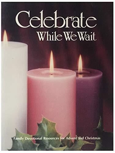 9780570030522: Celebrate-While We Wait