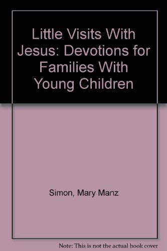 Little Visits With Jesus: Devotions for Families With Young Children (0570030757) by Mary Manz Simon