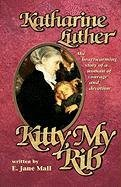 Kitty, My Rib: The Heartwarming Story of: Mall, E. Jane