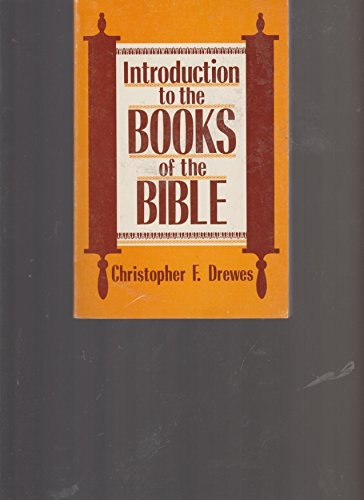 Introduction to the Books of the Bible: Drewes, C. F.