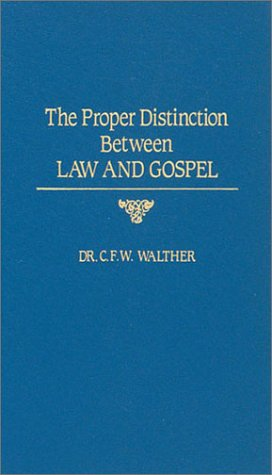 9780570032489: The Proper Distinction Between Law and Gospel