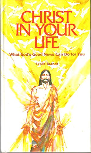 9780570032922: Christ in your life: What God's good news can do for you