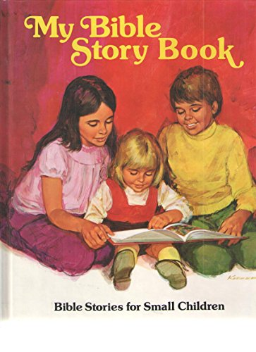 My Bible Story Book: Bible Stories for Small Children: Sarah Fletcher; Illustrator-Don Kueker