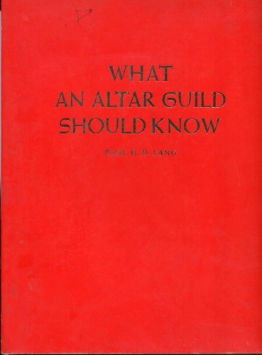 9780570035015: What an Altar Guild Should Know