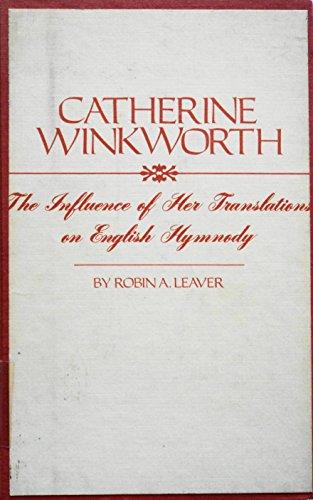 9780570037880: Catherine Winkworth: The influence of her translations on English hymnody (Imprint series)